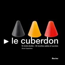 «LE CUBERDON» – 18 chefs étoilés – 50 recettes salées et sucrées